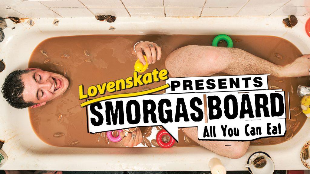 Lovenskate Smorgasboard Edit