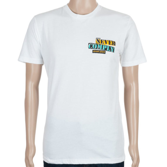 Street Plant Never Comply T-Shirt White