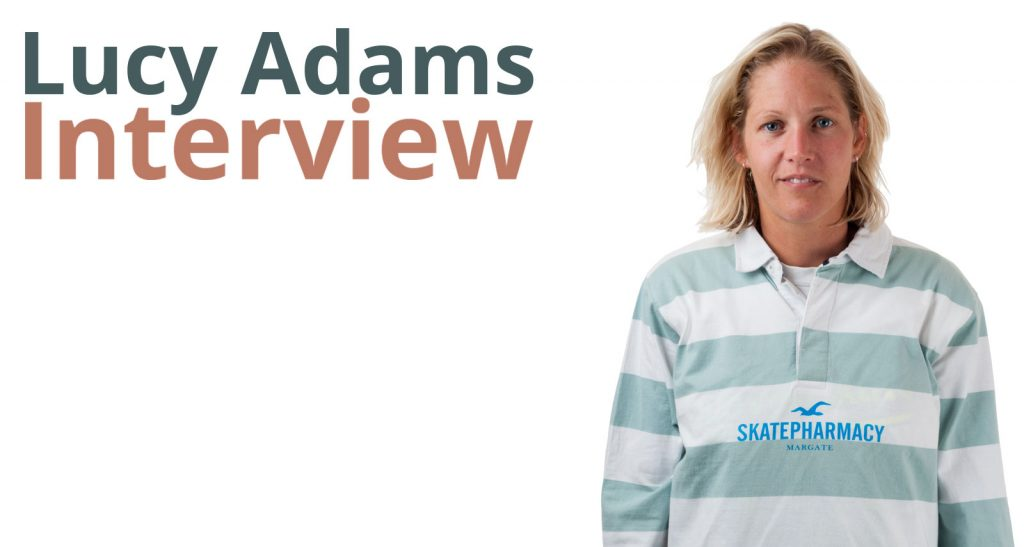 Lucy Adams Interview - Skate Pharm Skate Shop