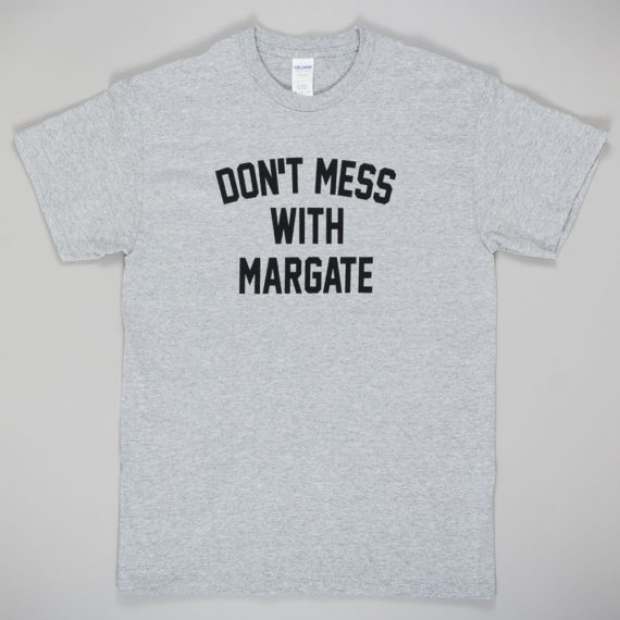 Unofficial Margate Don't Mess With Margate T-Shirt Grey