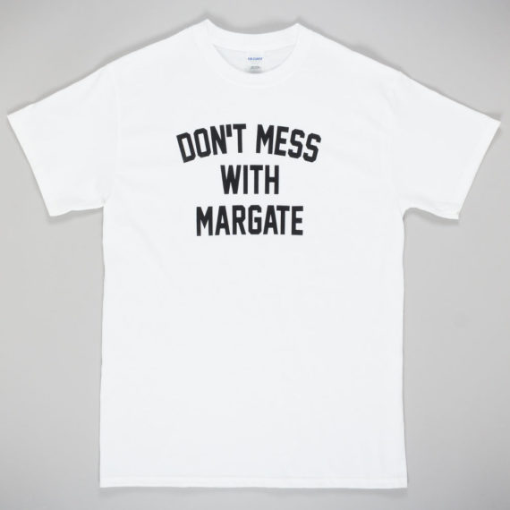 Unofficial Margate Don't Mess With Margate T-Shirt White